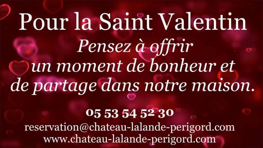 Pensez à offrir un séjour ou un agréable moment dans notre maison Saint Valentin 2021
